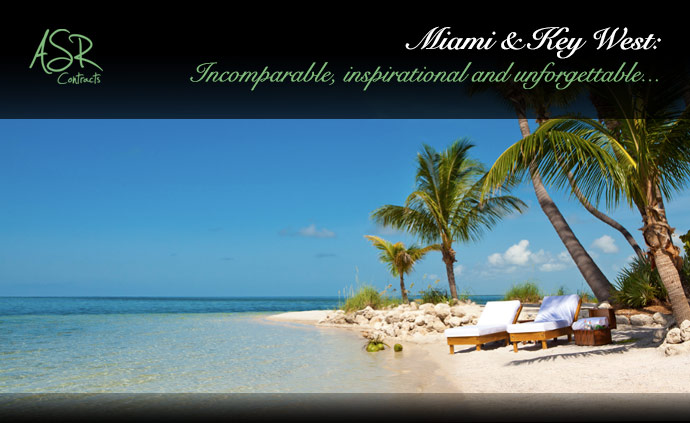ASR Contracts (Miami & Key West: Incomparable, inspirational and unforgettable...)
